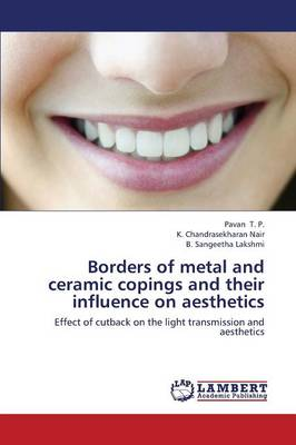 Borders of Metal and Ceramic Copings and Their Influence on Aesthetics