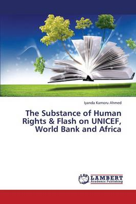 The Substance of Human Rights & Flash on UNICEF, World Bank and Africa