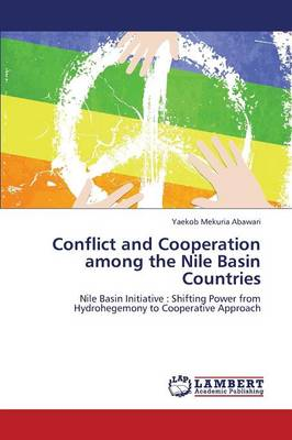 Conflict and Cooperation Among the Nile Basin Countries