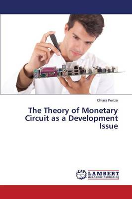 The Theory of Monetary Circuit as a Development Issue
