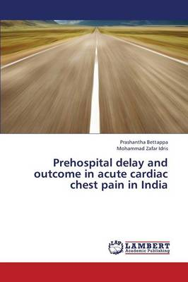 Prehospital Delay and Outcome in Acute Cardiac Chest Pain in India