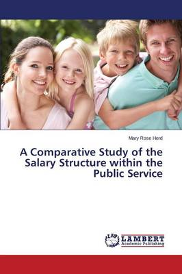A Comparative Study of the Salary Structure Within the Public Service