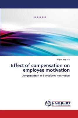 Effect of Compensation on Employee Motivation