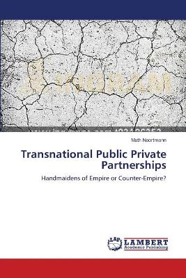 Transnational Public Private Partnerships