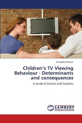 Children's TV Viewing Behaviour - Determinants and Consequences