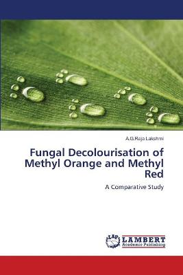 Fungal Decolourisation of Methyl Orange and Methyl Red