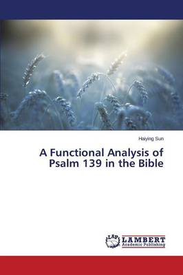 A Functional Analysis of Psalm 139 in the Bible