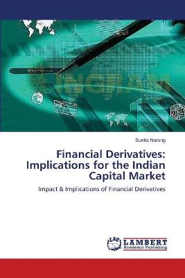 Financial Derivatives: Implications for the Indian Capital Market