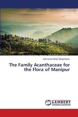 The Family Acanthaceae for the Flora of Manipur