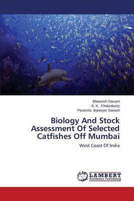 Biology and Stock Assessment of Selected Catfishes Off Mumbai
