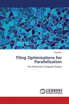 Tiling Optimizations for Parallelization