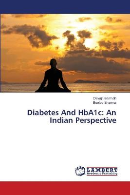 Diabetes and Hba1c: An Indian Perspective