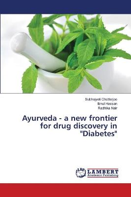 Ayurveda - A New Frontier for Drug Discovery in Diabetes
