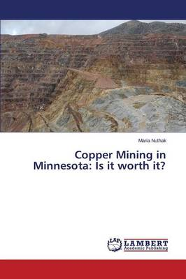 Copper Mining in Minnesota: Is It Worth It?