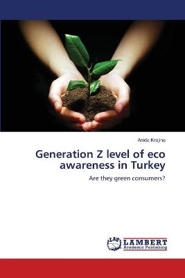 Generation Z Level of Eco Awareness in Turkey