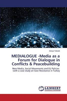 Medialogue -Media as a Forum for Dialogue in Conflicts & Peacebuilding