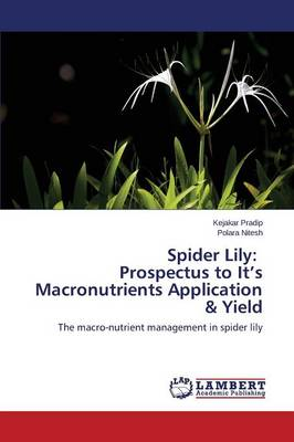 Spider Lily: Prospectus to It's Macronutrients Application & Yield