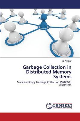 Garbage Collection in Distributed Memory Systems