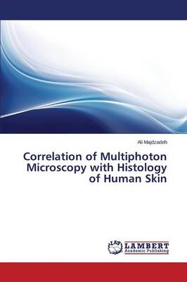 Correlation of Multiphoton Microscopy with Histology of Human Skin