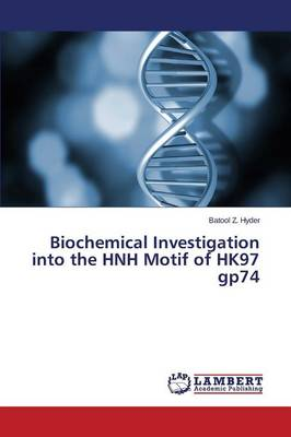Biochemical Investigation Into the Hnh Motif of Hk97 Gp74