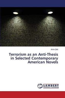 Terrorism as an Anti-Thesis in Selected Contemporary American Novels