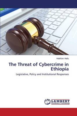 The Threat of Cybercrime in Ethiopia