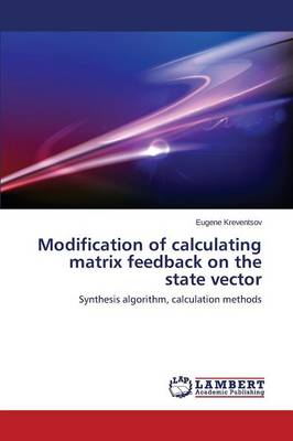 Modification of Calculating Matrix Feedback on the State Vector