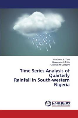Time Series Analysis of Quarterly Rainfall in South-Western Nigeria