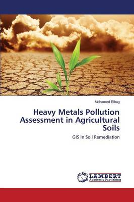 Heavy Metals Pollution Assessment in Agricultural Soils
