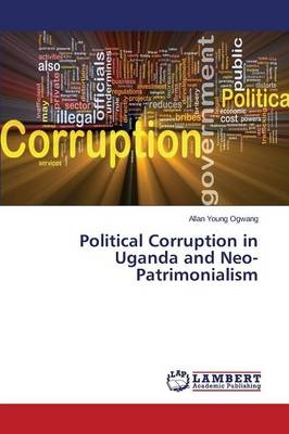 Political Corruption in Uganda and Neo-Patrimonialism