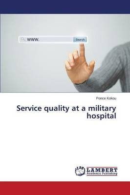 Service Quality at a Military Hospital