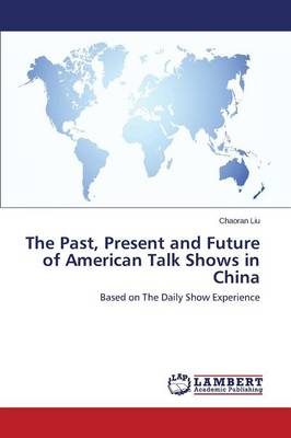 The Past, Present and Future of American Talk Shows in China