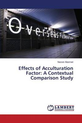 Effects of Acculturation Factor: A Contextual Comparison Study
