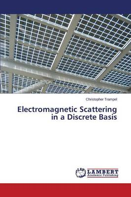 Electromagnetic Scattering in a Discrete Basis