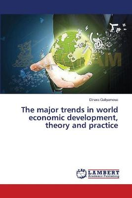 The Major Trends in World Economic Development, Theory and Practice