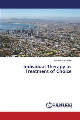 Individual Therapy as Treatment of Choice