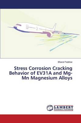 Stress Corrosion Cracking Behavior of Ev31a and MG-MN Magnesium Alloys