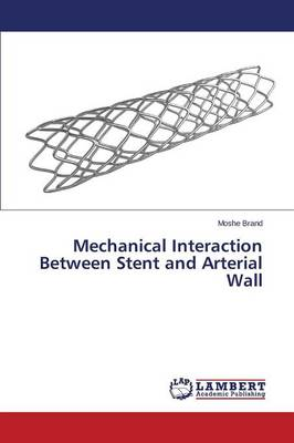 Mechanical Interaction Between Stent and Arterial Wall