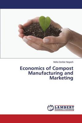 Economics of Compost Manufacturing and Marketing