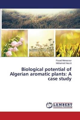 Biological Potential of Algerian Aromatic Plants: A Case Study