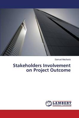 Stakeholders Involvement on Project Outcome
