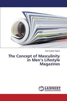 The Concept of Masculinity in Men's Lifestyle Magazines
