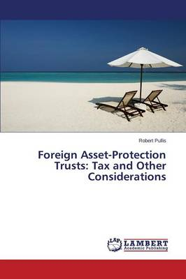 Foreign Asset-Protection Trusts: Tax and Other Considerations