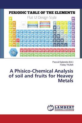 A Phisico-Chemical Analysis of Soil and Fruits for Heavey Metals