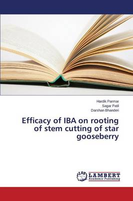 Efficacy of Iba on Rooting of Stem Cutting of Star Gooseberry