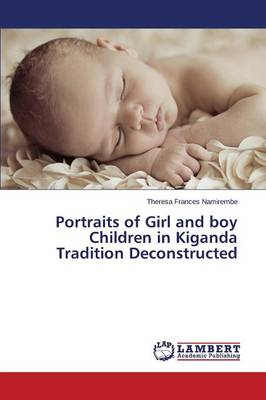 Portraits of Girl and Boy Children in Kiganda Tradition Deconstructed