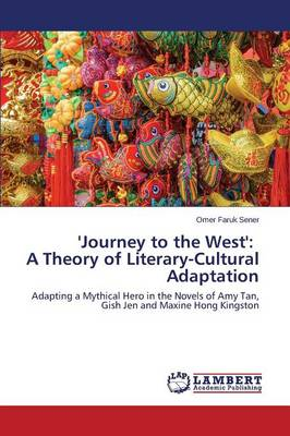 'Journey to the West': A Theory of Literary-Cultural Adaptation