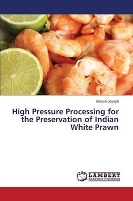 High Pressure Processing for the Preservation of Indian White Prawn