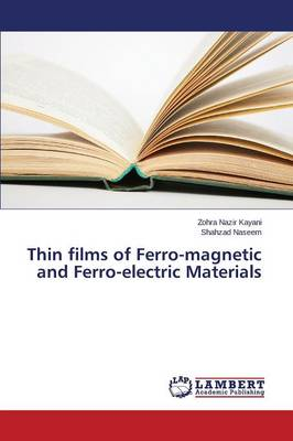 Thin Films of Ferro-Magnetic and Ferro-Electric Materials