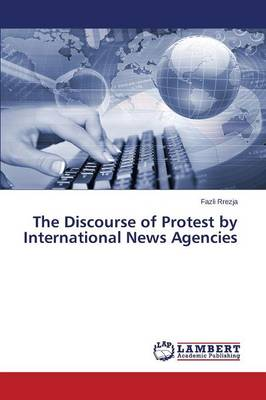 The Discourse of Protest by International News Agencies